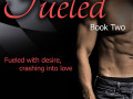 Driven Trilogy, Book 2: Fueled